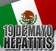 mexico hepatitis 19 de mayo Especialistas de Instituto Mexicano del Seguro Social hacen un llamado por situación Hepatitis Virales