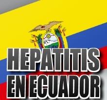hepatitis en ecuador Ministerio de Salud de Ecuador activa plan para controlar hepatitis